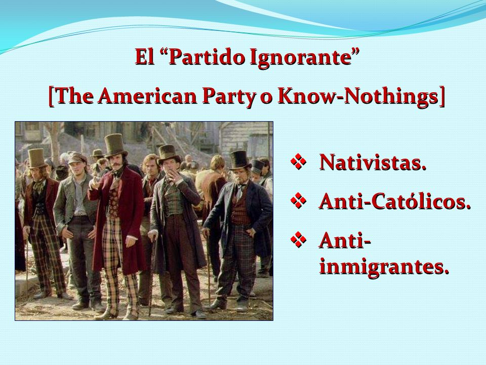 El Partido Ignorante [The American Party o Know-Nothings]